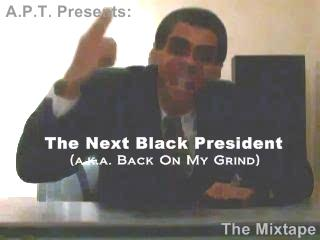 mixtape-cover-apt-presents-the-next-black-president-aka-back-on-my-grind